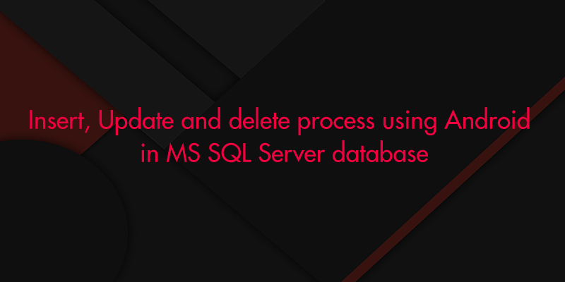 Connect Android to MS SQL Database.