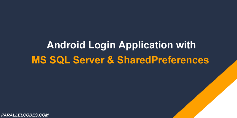 Android Login application using MS SQL Server and SharedPreferences