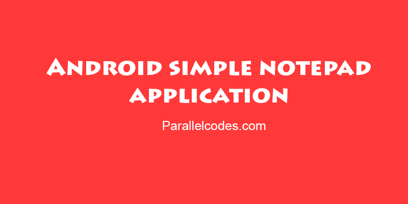 Creating a Notepad application in Android