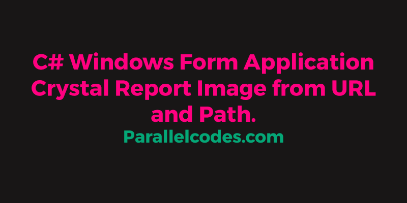 C# Windows Form Application Crystal Report Image from URL