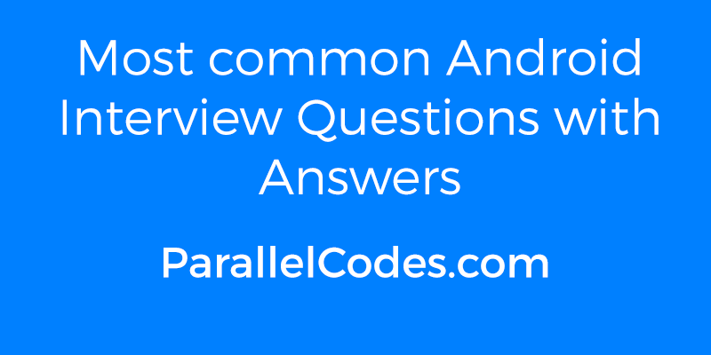 Android Interview Questions Answers 01